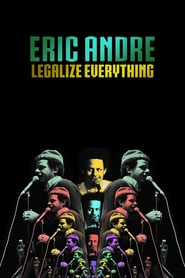 Eric Andre: Legalize Everything (2020)